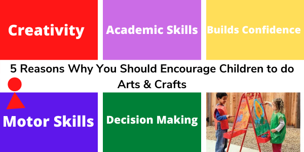 5 Reasons to do Arts & Crafts