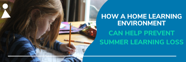 Create a Home Learning Environment for the Summer
